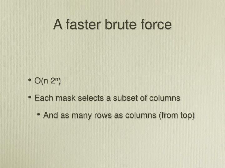 A faster brute force