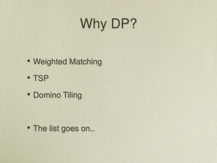 Why DP?