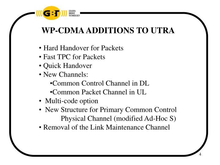 WP-CDMA ADDITIONS TO UTRA