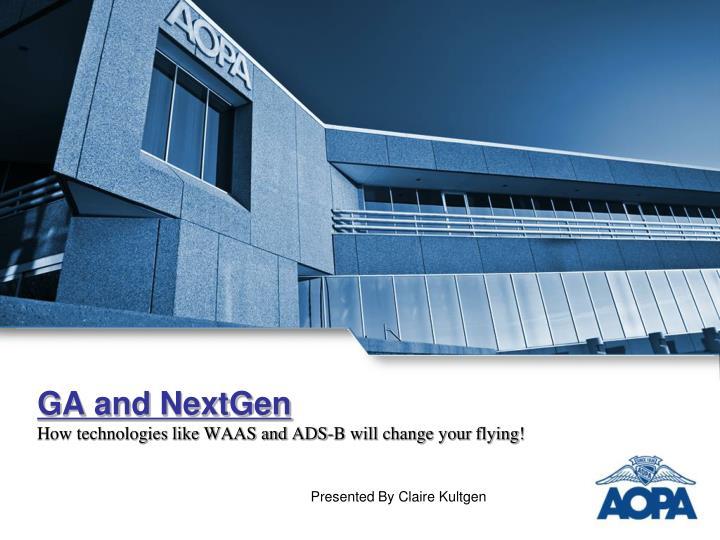ga and nextgen how technologies like waas and ads b will change your flying n.
