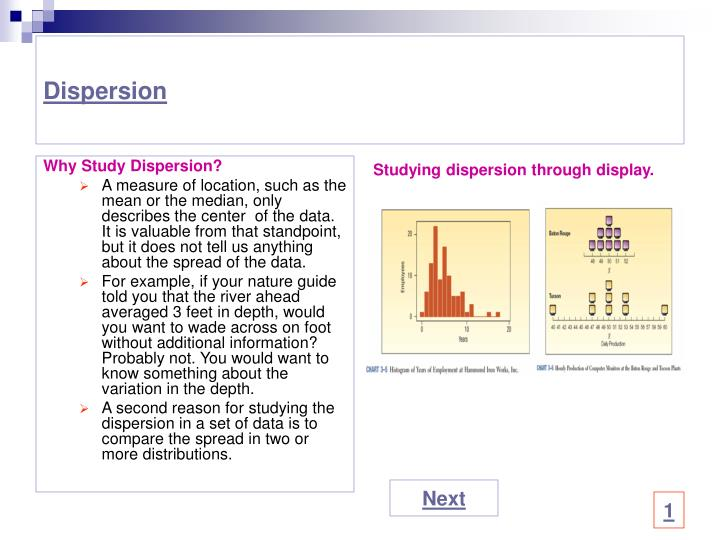 Why Study Dispersion?