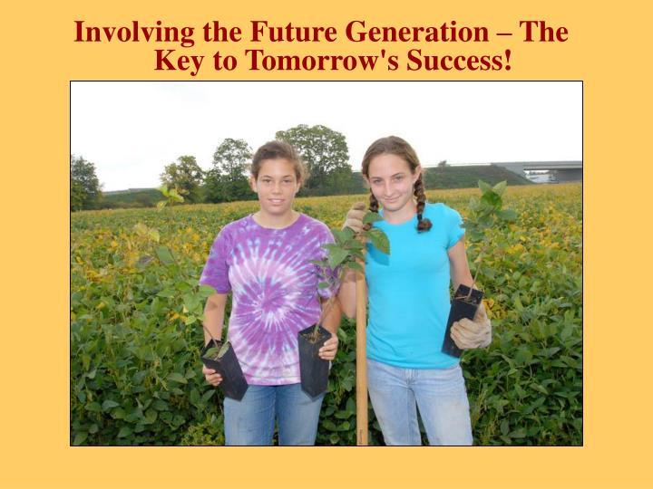 Involving the Future Generation – The Key to Tomorrow's
