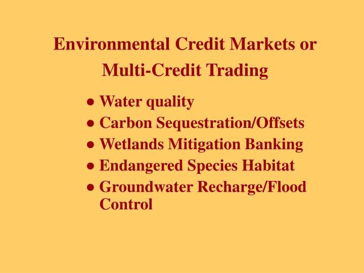 Environmental Credit Markets or