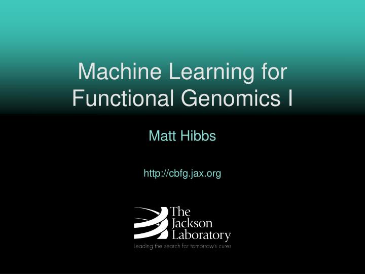 Machine learning for functional genomics i