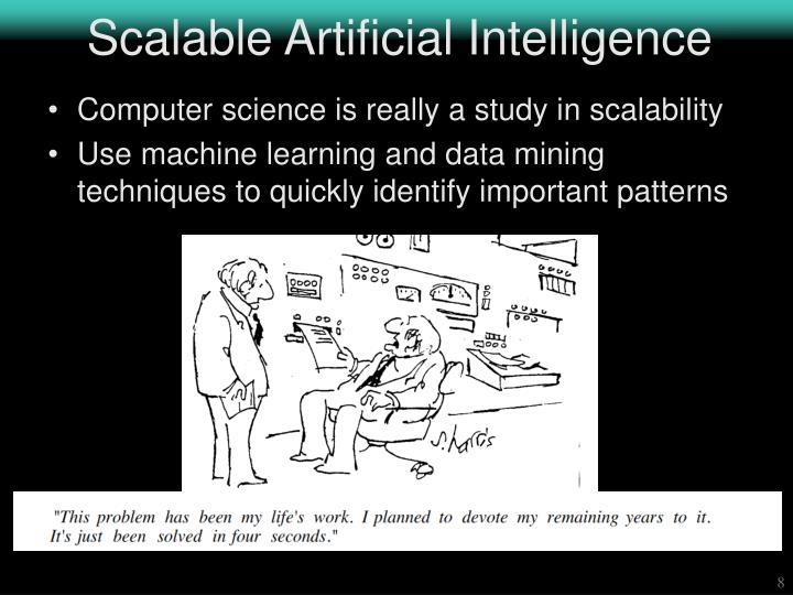 Scalable Artificial Intelligence