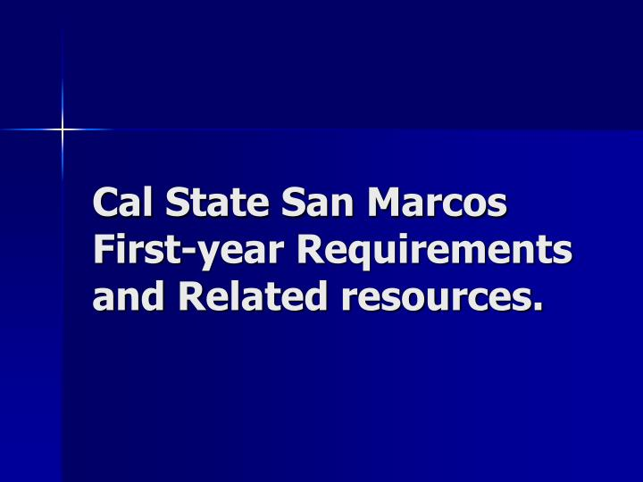 cal state san marcos first year requirements and related resources n.