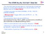 the star au au 19 6 gev data set