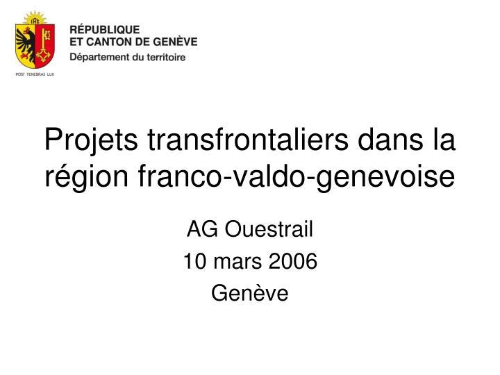 Projets transfrontaliers dans la r gion franco valdo genevoise