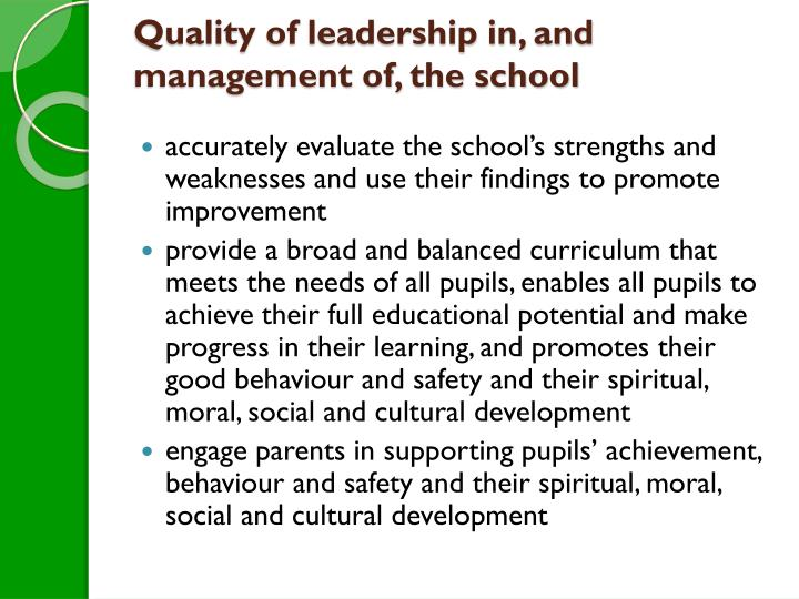 Quality of leadership in, and management of, the school