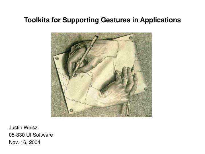 toolkits for supporting gestures in applications n.
