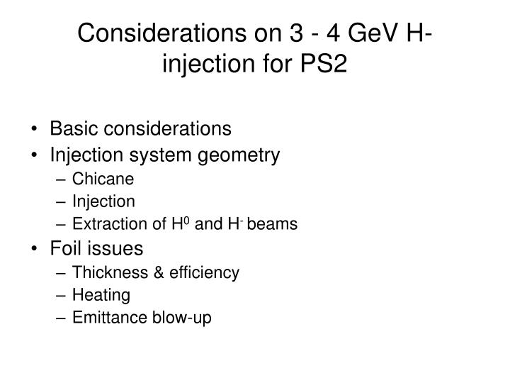 considerations on 3 4 gev h injection for ps2 n.