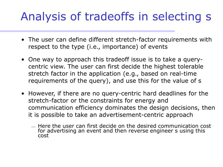 Analysis of tradeoffs in selecting s