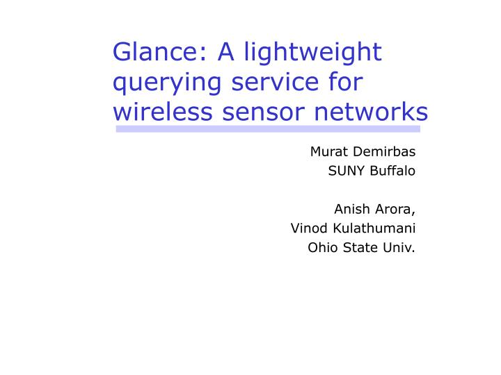 Glance a lightweight querying service for wireless sensor networks