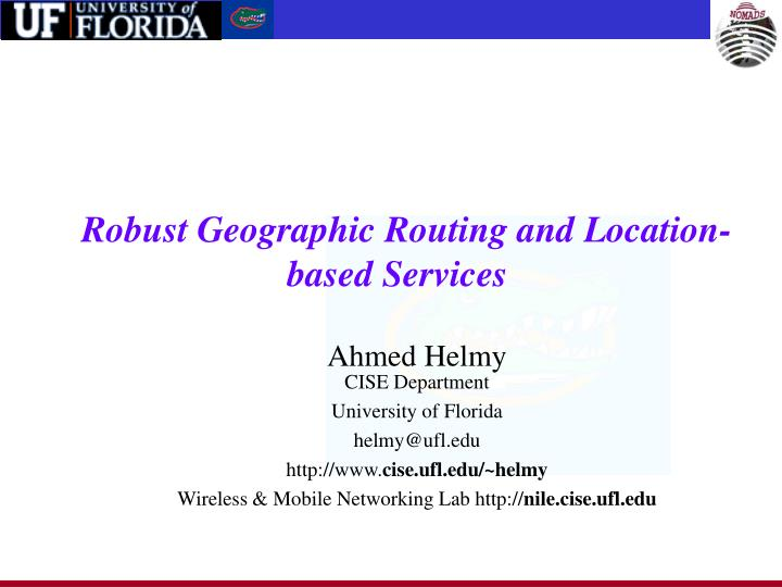 Robust geographic routing and location based services