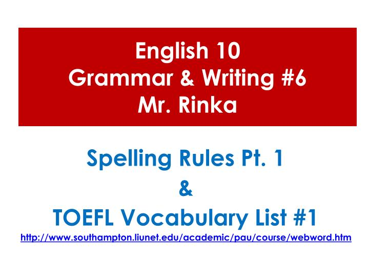 english 10 grammar writing 6 mr rinka n.