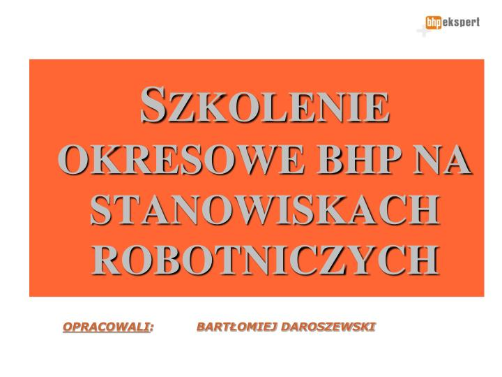opracowali bart omiej daroszewski n.