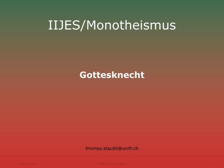 iijes monotheismus gottesknecht thomas staubli@unifr ch n.