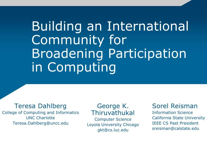 building an international community for broadening participation in computing n.