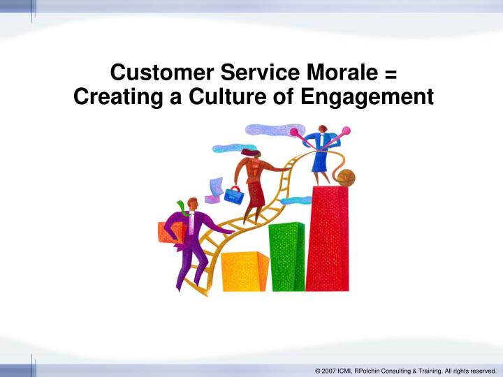 customer service morale creating a culture of engagement n.