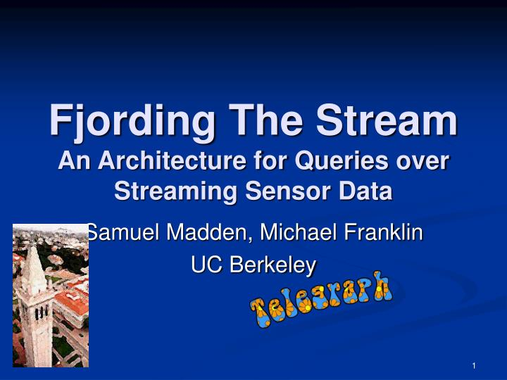 fjording the stream an architecture for queries over streaming sensor data n.
