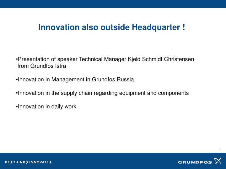 innovation also outside headquarter n.