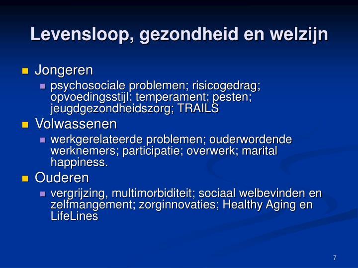 Levensloop, gezondheid en welzijn