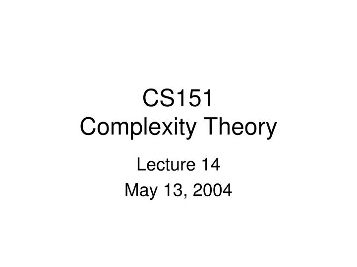 cs151 complexity theory n.