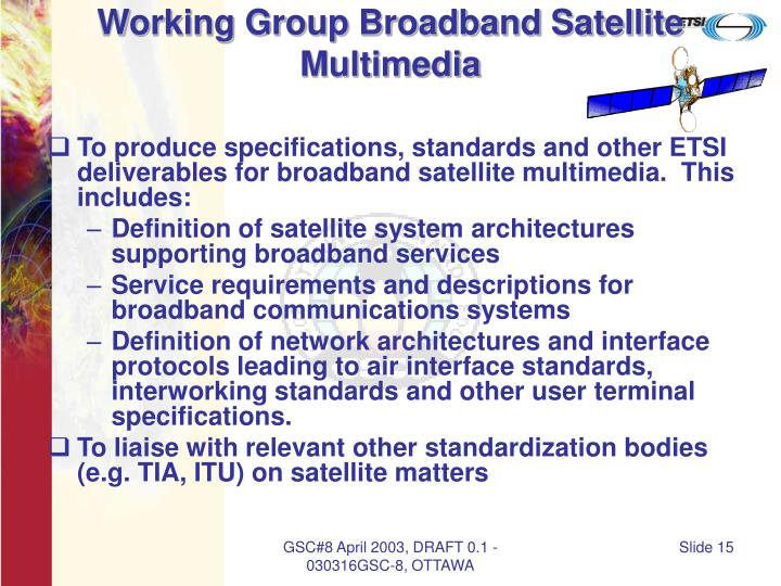 Working Group Broadband Satellite Multimedia