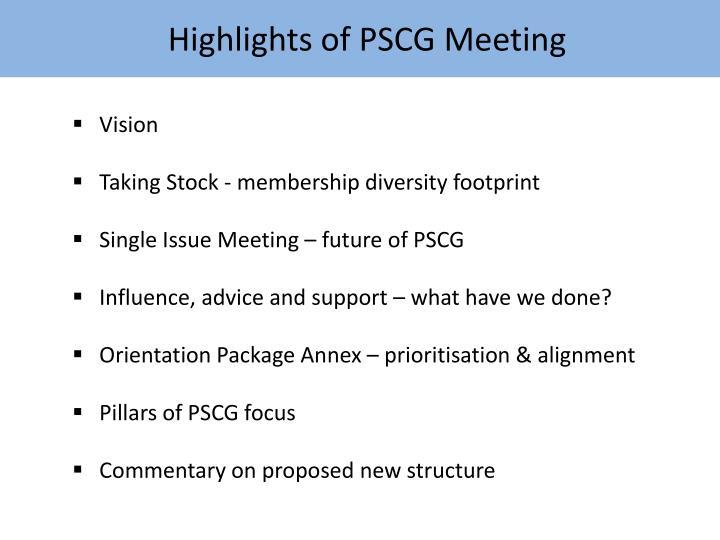 Highlights of pscg meeting