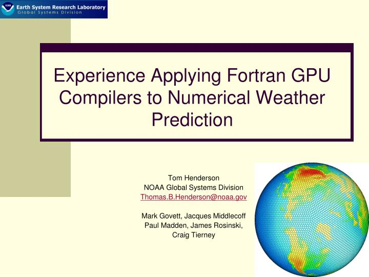 experience applying fortran gpu compilers to numerical weather prediction n.