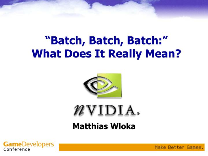 """PPT - """"Batch, Batch, Batch:"""" What Does It Really Mean"""