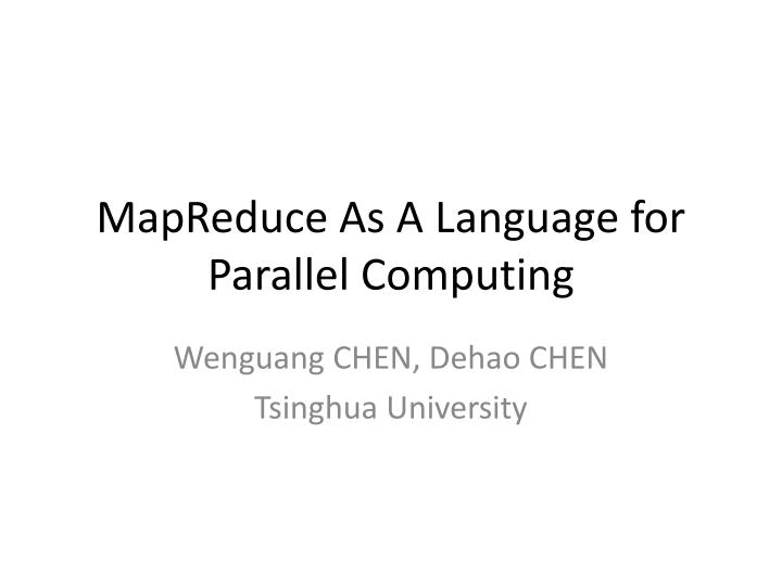 mapreduce as a language for parallel computing n.