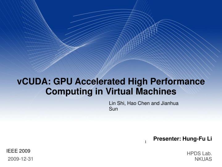 vcuda gpu accelerated high performance computing in virtual machines