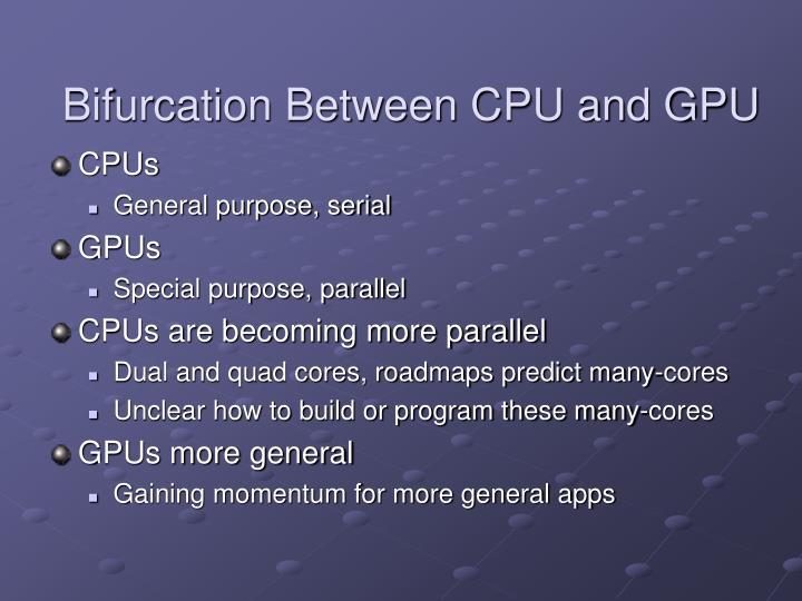 Bifurcation between cpu and gpu