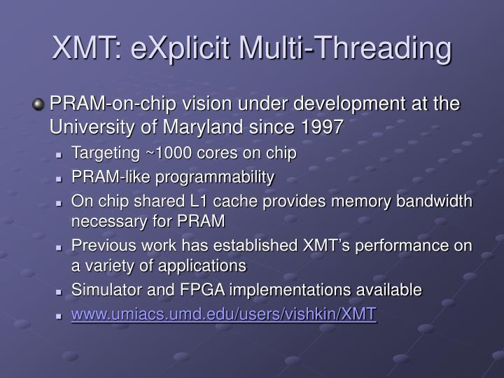XMT: eXplicit Multi-Threading
