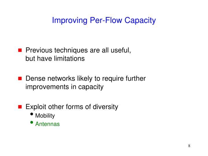 Improving Per-Flow Capacity