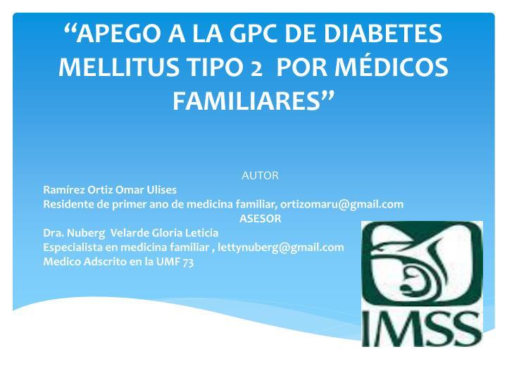 apego a la gpc de diabetes mellitus tipo 2 por m dicos familiares n.