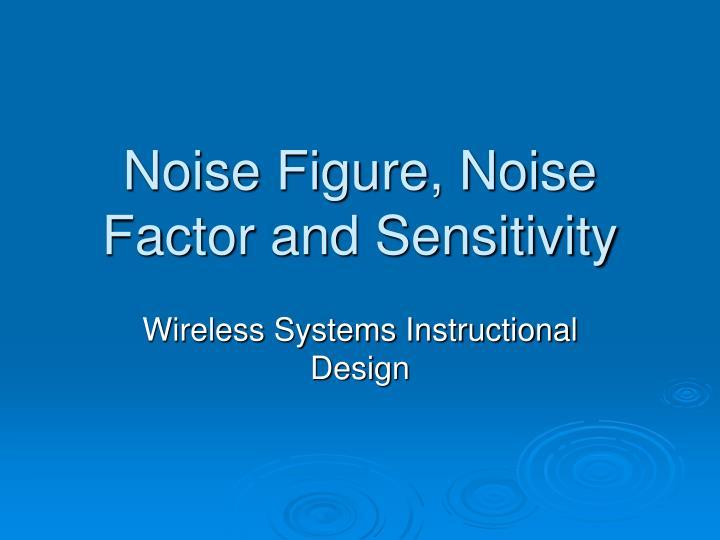noise figure noise factor and sensitivity n.