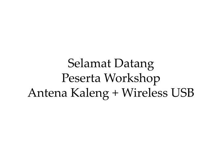 selamat datang peserta workshop antena kaleng wireless usb n.