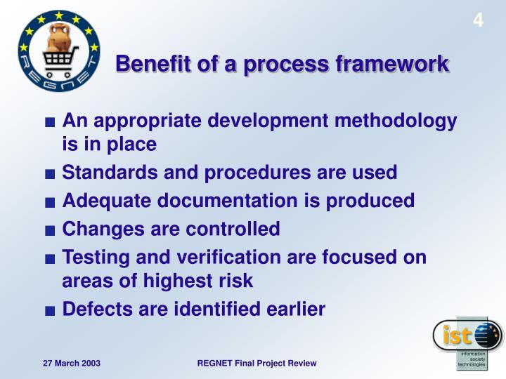 Benefit of a process framework