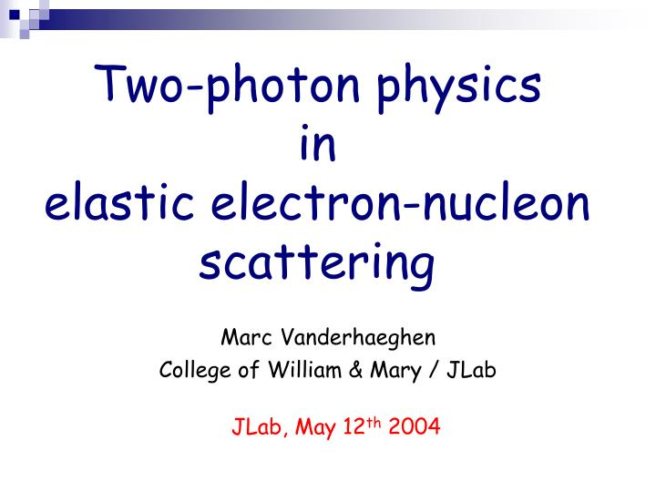 two photon physics in elastic electron nucleon scattering n.