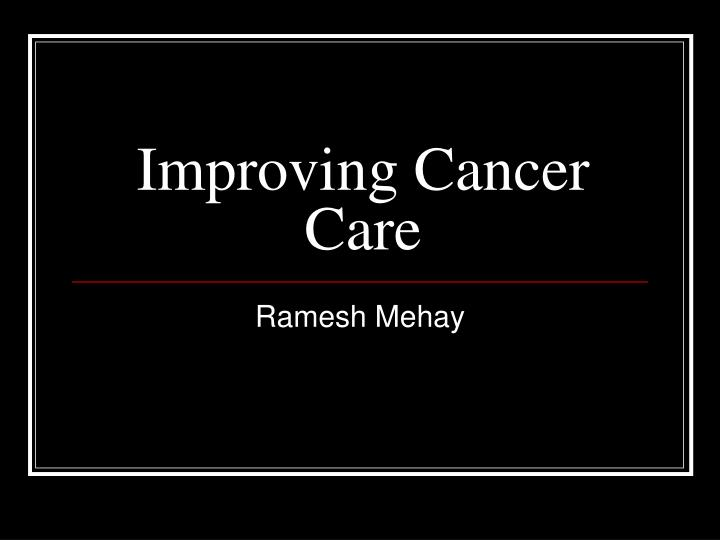 improving cancer care n.