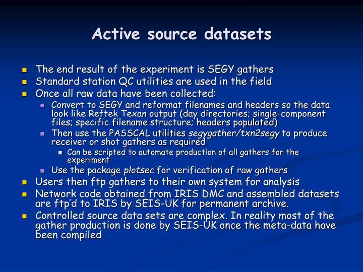 Active source datasets