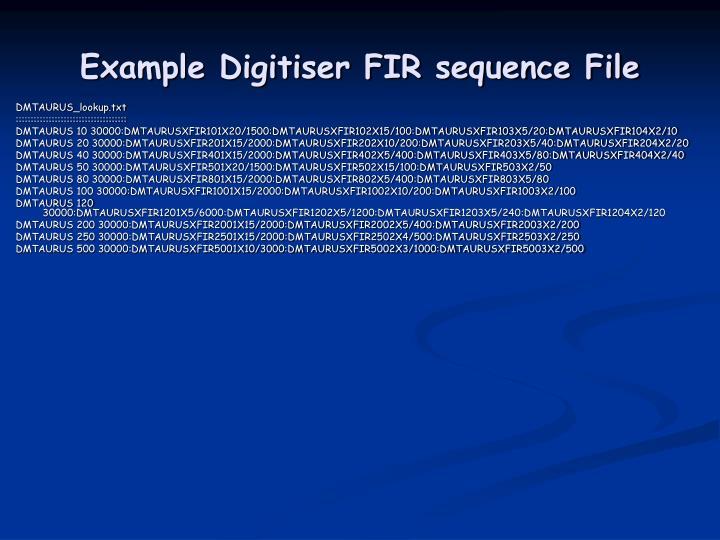 Example Digitiser FIR sequence File