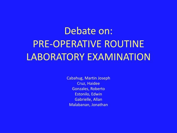 debate on pre operative routine laboratory examination