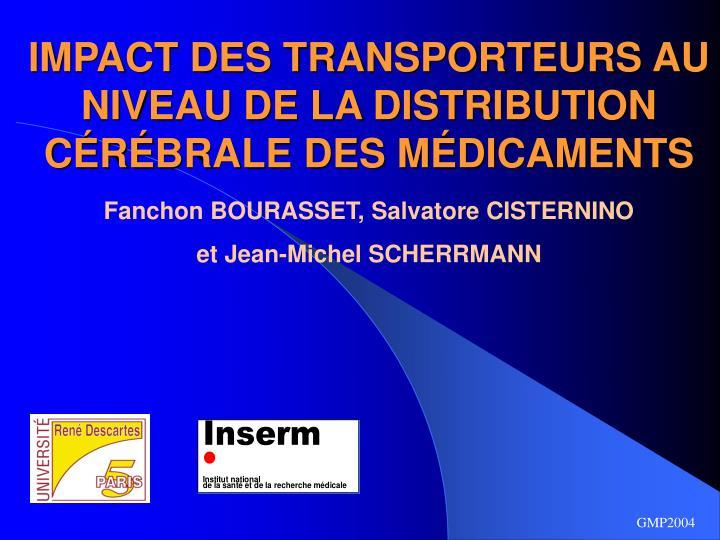 impact des transporteurs au niveau de la distribution c r brale des m dicaments