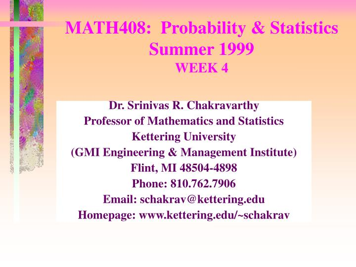 math408 probability statistics summer 1999 week 4