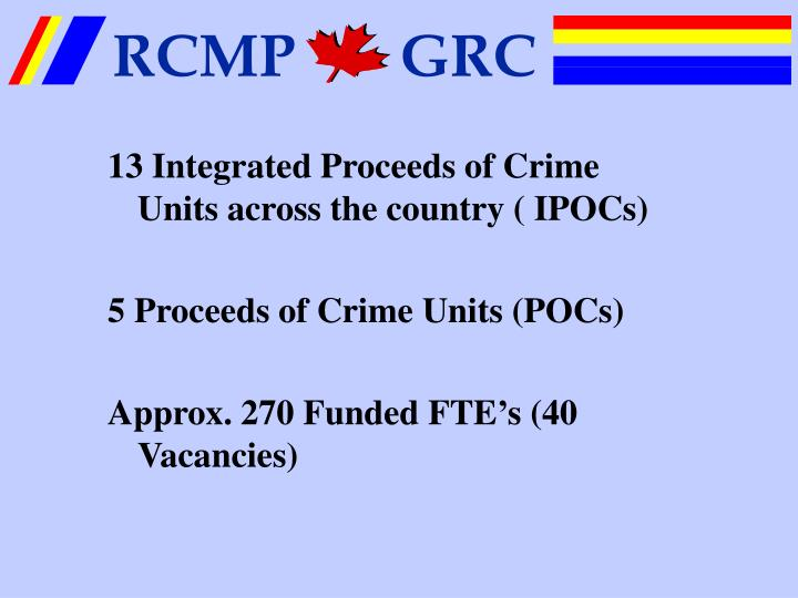 13 Integrated Proceeds of Crime Units across the country ( IPOCs)