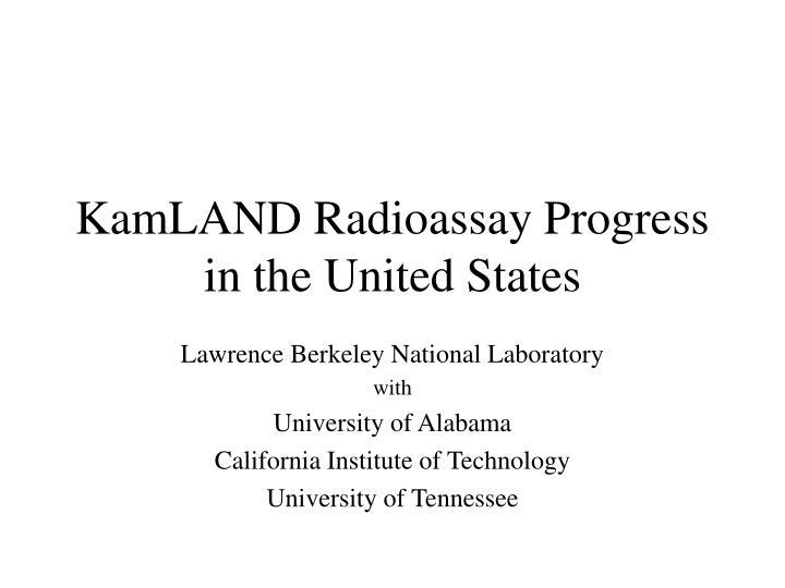 kamland radioassay progress in the united states n.