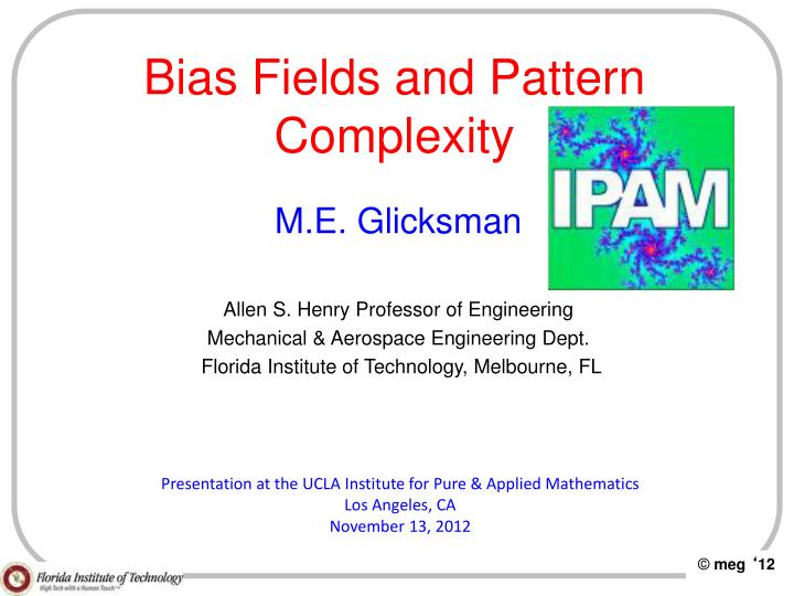 bias fields and pattern complexity n.